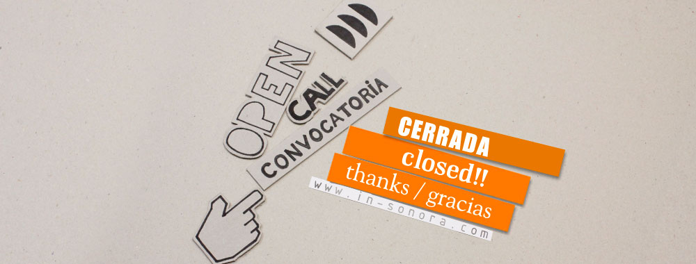 Convocatoria / Open Call: CERRADA / CLOSED