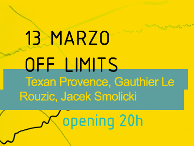 Opening 13 Marzo, off limits