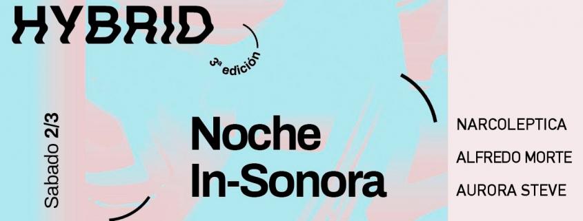 Noche IN-SONORA Hybrid 2019